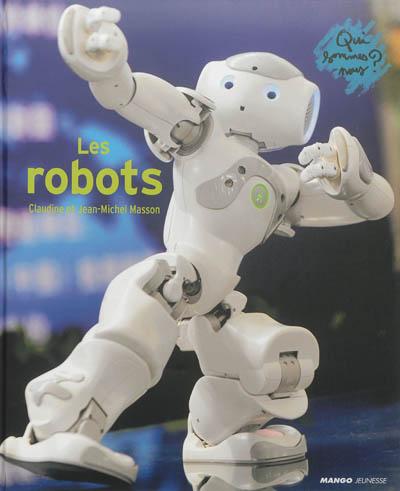 Les robots / texte de Claudine et Jean-Michel Masson | Masson, Claudine (1946-....). Auteur