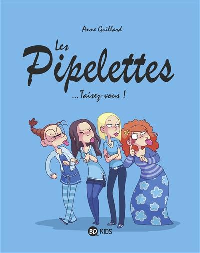Les pipelettes Tome 01 : ...Taisez-vous ! | Guillard, Anne, auteur, illustrateur