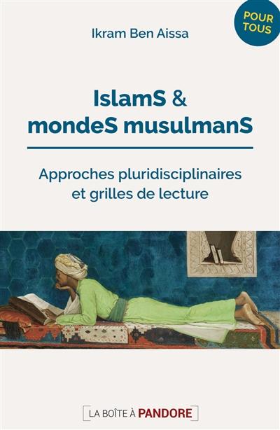Islam et monde musulman : 50 questions pour comprendre