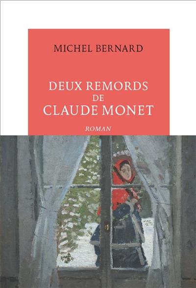 Deux remords de Claude Monet : roman | Michel Bernard (1958-....). Auteur