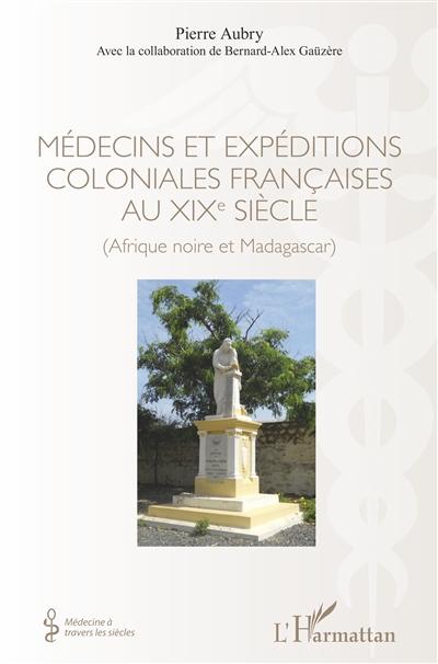 Médecins et expéditions coloniales françaises au XIXe siècle : Afrique noire et Madagascar