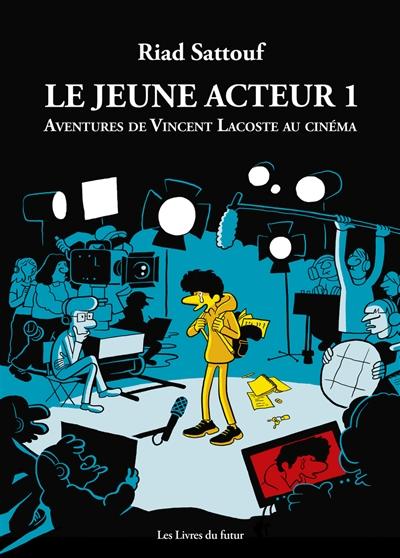 Les aventures de Vincent Lacoste au cinéma. Vol. 1. Le jeune acteur