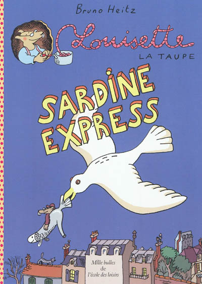 Louisette la taupe. Sardine express