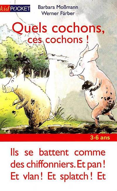 Quels cochons ! / Barbara Mossmann | Mossmann, Barbara. Auteur
