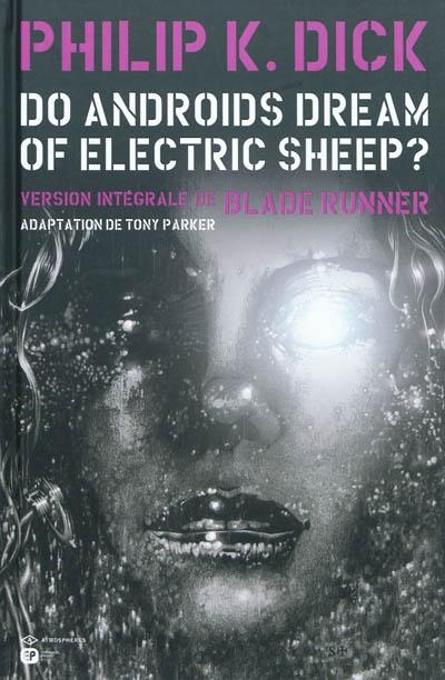 Do androids dream of electric sheep ? : version intégrale de Blade runner   Dick, Philip Kindred (1928-1982). Antécédent bibliographique