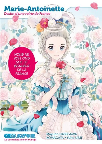 Marie-Antoinette : destin d'une reine de France