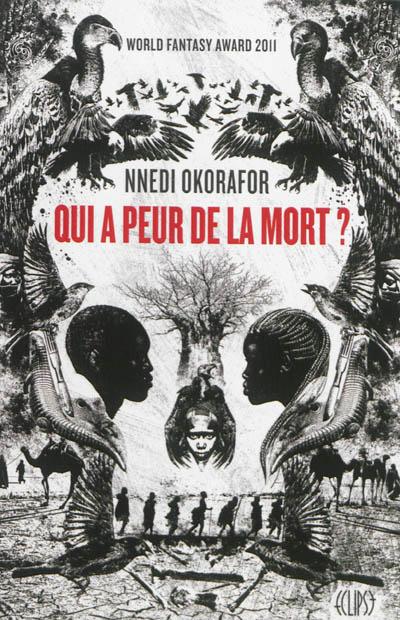 Qui a peur de la mort ? | Okorafor-Mbachu, Nnedi. Auteur