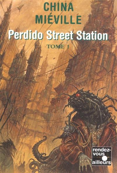 Perdido street station ; 1 | Miéville, China
