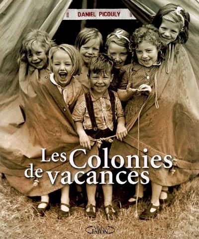 Les colonies de vacances / Daniel Picouly | Picouly, Daniel (1948-....). Auteur