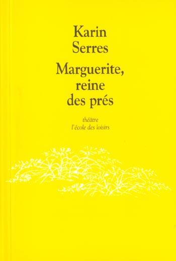 Marguerite, reine des prés : tragédie champêtre | Serres, Karin (1967-....)