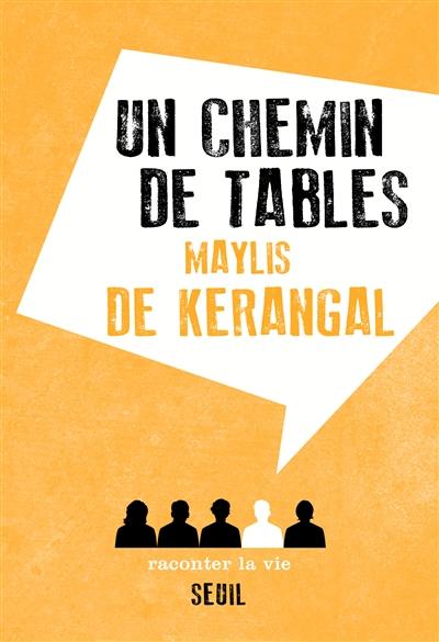 Un chemin de tables / Maylis de Kerangal | Kerangal, Maylis de (1967-....). Auteur