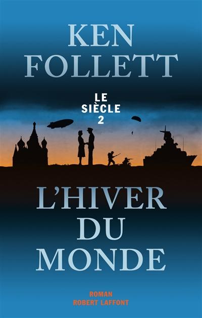 L'hiver du monde | Follett, Ken (1949-....)