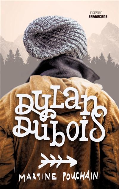 Dylan Dubois / Martine Pouchain | Pouchain, Martine. Auteur