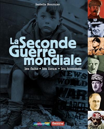 La Seconde guerre mondiale / Isabelle Bournier   Bournier, Isabelle (1963-....). Auteur