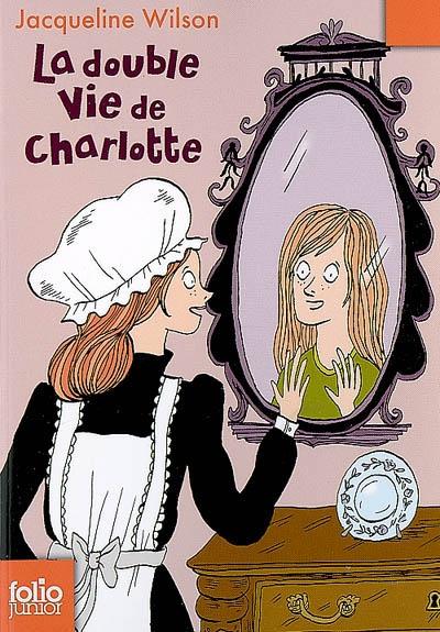 La double vie de Charlotte | Jacqueline Wilson (1945-....)