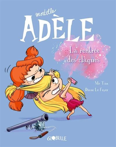 Mortelle Adèle. Vol. 9. La rentrée des claques