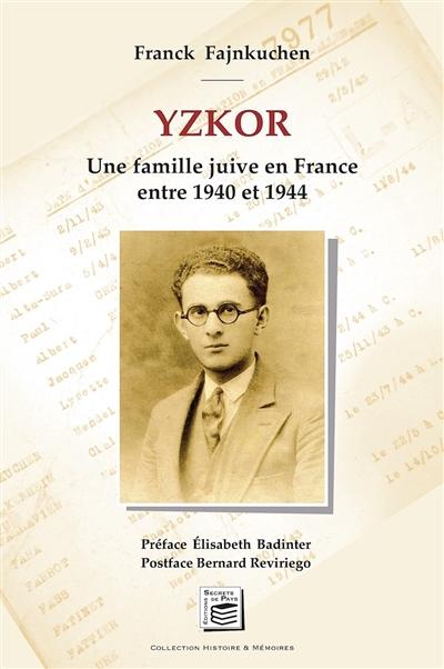 Yzkor : une famille juive en France entre 1940 et 1944