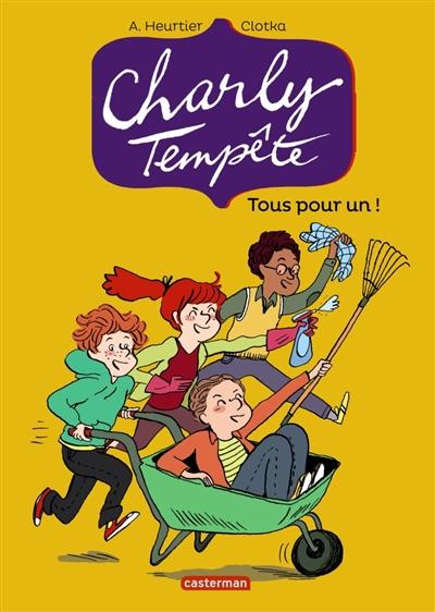 Tous pour un ! : Charly Tempête ; 4   Heurtier, Annelise. Auteur
