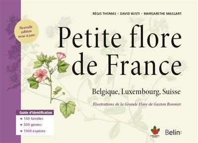 Petite flore de France : Belgique, Luxembourg, Suisse |