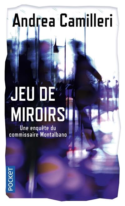 Une enquête du commissaire Montalbano. Jeu de miroirs