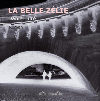 La belle Zélie | Juré, Daniel (1957-....). Auteur
