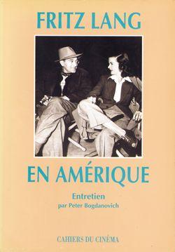 Fritz Lang en Amérique : entretien / par Peter Bogdanovich | Lang, Fritz (1890-1976). Auteur