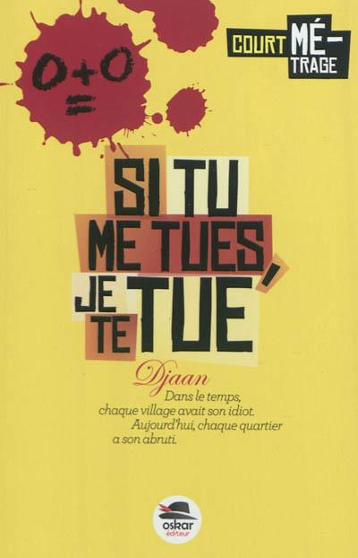 Si tu me tues, je te tue / Ingrid Thobois | Thobois, Ingrid. Auteur