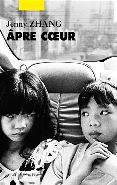 Apre coeur : roman | Zhang, Jenny (1983-....). Auteur