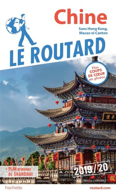 Chine : sans Hong Kong, Macao ni Canton : 2019-20 | Gloaguen, Philippe. Auteur