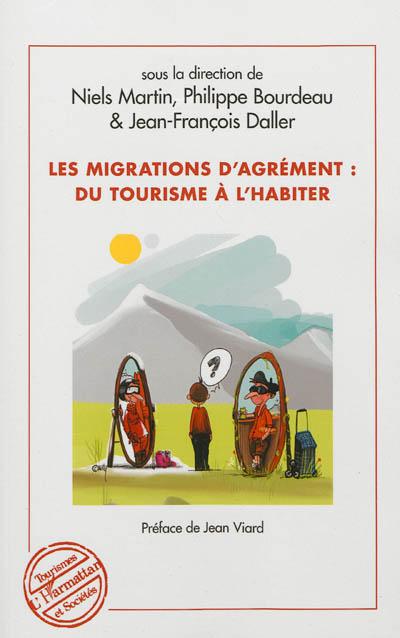 Les migrations d'agrément : du tourisme à l'habiter