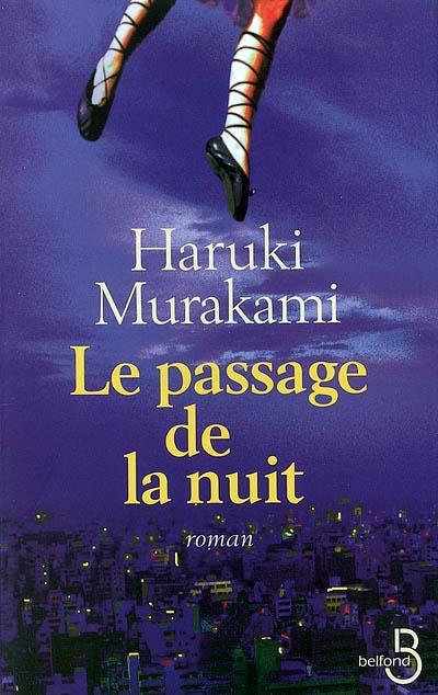 Le passage de la nuit / Haruki Murakami | Murakami, Haruki (1949-....). Auteur