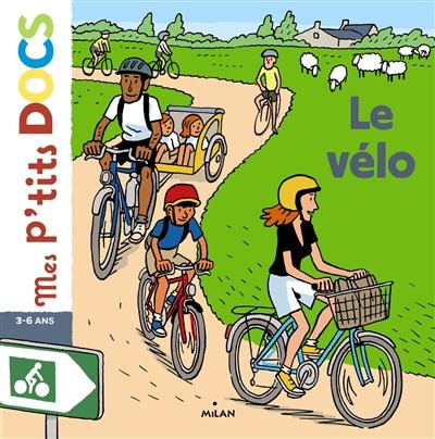 Le vélo / texte de Stéphanie Ledu | Ledu, Stéphanie (1966-....). Auteur