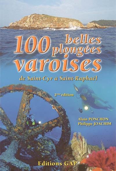 100 belles plongées varoises, de Saint-Cyr à Saint-Raphaël / Alain Ponchon, Philippe Joachim | Ponchon, Alain. Auteur