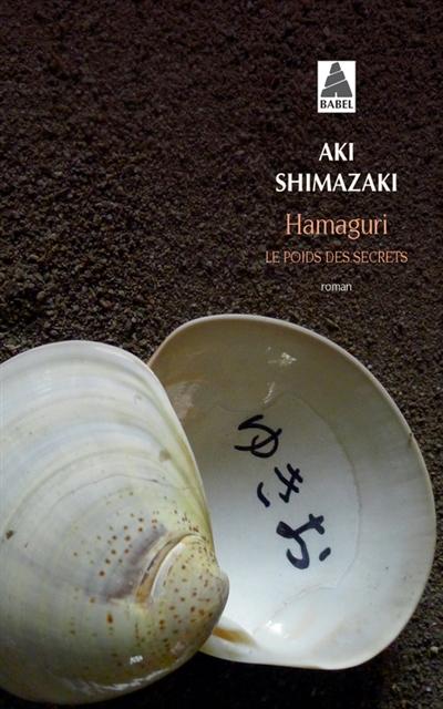 Le poids des secrets. 2, Hamaguri / Aki Shimazaki   Shimazaki, Aki. Auteur