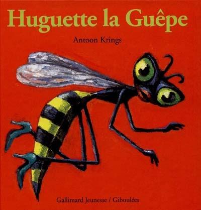 Huguette la guêpe / Antoon Krings   Krings, Antoon. Auteur