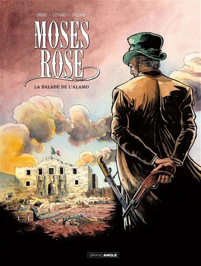 Moses Rose. Vol. 1. La balade de l'Alamo