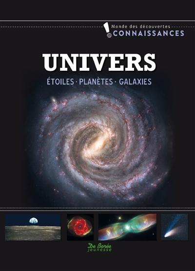 Univers : étoiles, planètes, galaxies  