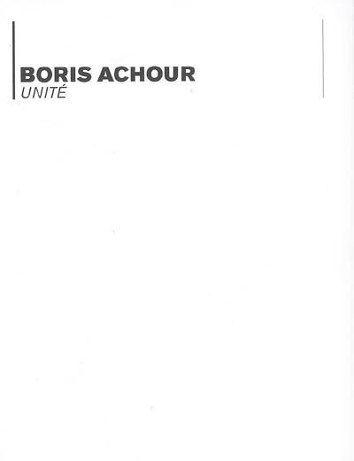 Boris Achour : Unity | Piron, François (1972-....)
