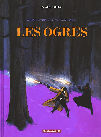 Les ogres | David B. (1959-....). Auteur