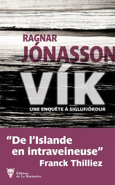 Vik : une enquête à Siglufjördur | Ragnar Jonasson (1976-....). Auteur