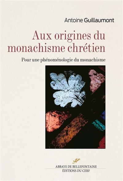 Aux origines du monachisme chrétien : pour une phénoménologie du monachisme