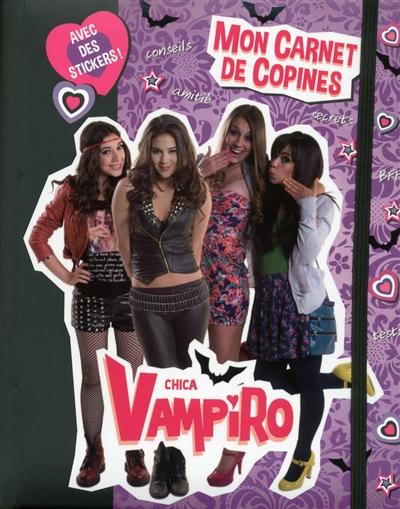 Chica vampiro : mon carnet de copines : avec des stickers !