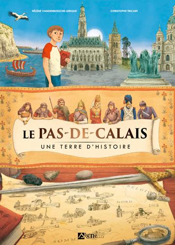 Le Pas-de-Calais : une terre d'histoire