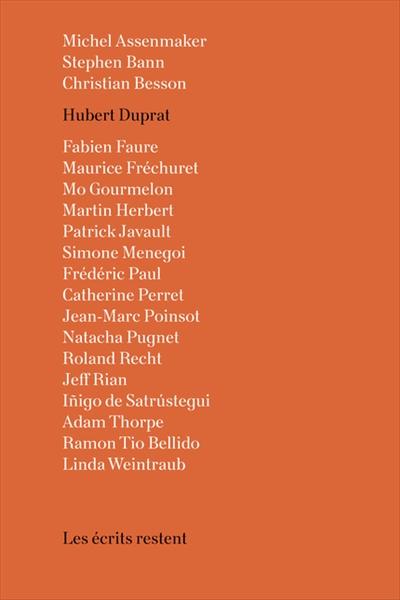 Les écrits restent : 1986-2019 : Hubert Duprat