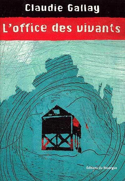 L' office des vivants / Claudie Gallay | Gallay, Claudie (1961-....). Auteur