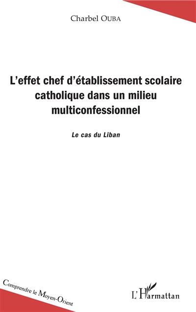 L'effet chef d'établissement scolaire catholique dans un milieu multiconfessionnel : le cas du Liban