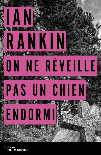 On ne réveille pas un chien endormi / Ian Rankin | Rankin, Ian. Auteur