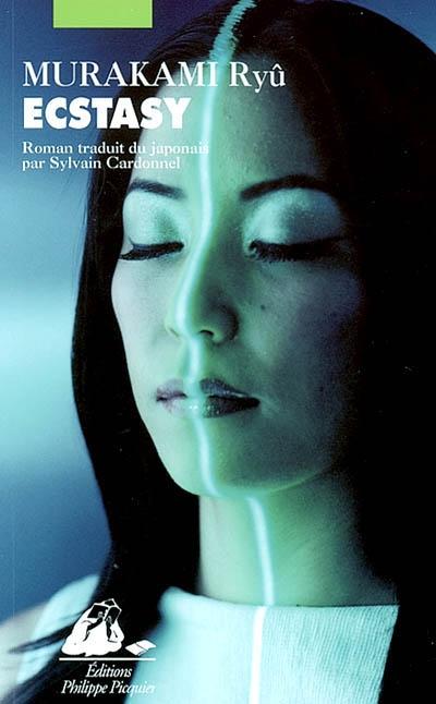 Ecstasy : roman / Murakami Ryû | Murakami, Ryu (1952-....). Auteur