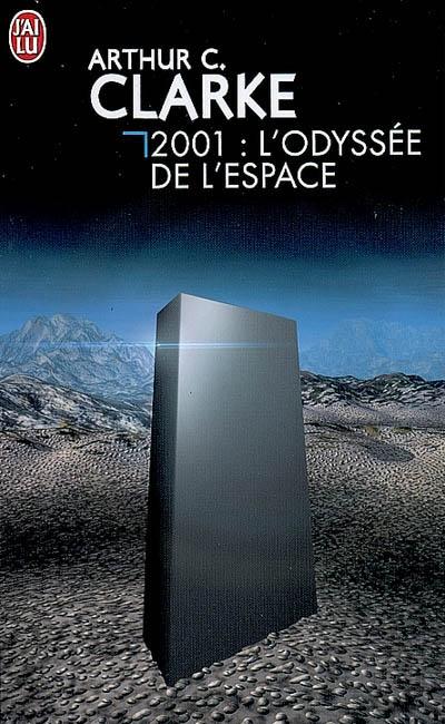2001 : L'odyssée de l'espace | Clarke, Arthur C. (1917-2008)