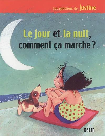 jour et la nuit, comment ça marche? (Le) | Mathuisieulx, Sylvie de. Auteur